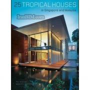 25 TROPICAL HOUSES