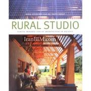 Rural Studio: Samuel Mockbee and an Architecture of Decenc
