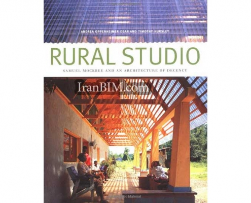 Rural Studio: Samuel Mockbee and an Architecture of Decenc